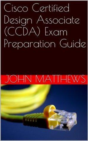 Cisco Certified Design Associate (CCDA) Exam Preparation Guide