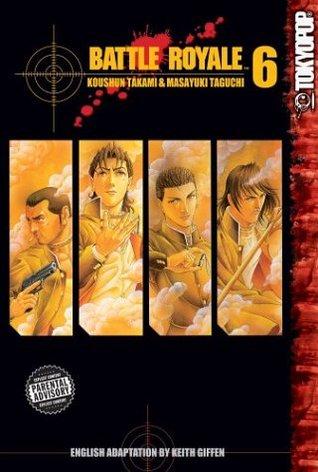Battle Royale, Vol. 06 (Battle Royale, #6)