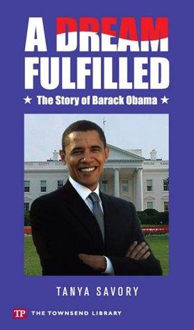 A Dream Fulfilled: The Story of Barack Obama