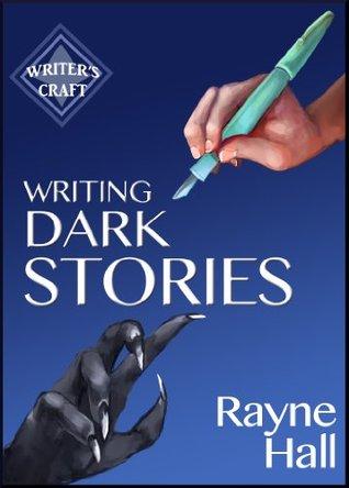 Writing Dark Stories(Writers Craft 9)