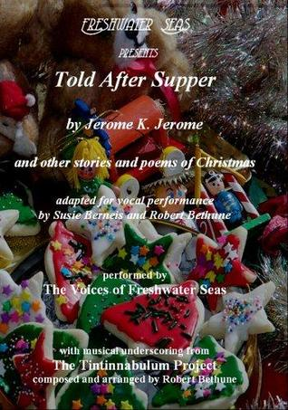 Told after supper and other stories and poems of christmas by Jerome K. Jerome
