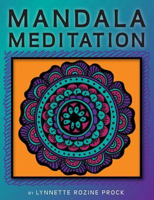 mandala-meditation-manifest-visualizations-through-meditation-while-coloring-and-drawing-mandalas