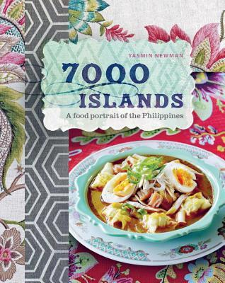 7000 islands a food portrait of the philippines by yasmin newman 18339912 forumfinder Image collections