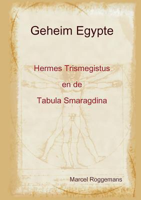 Geheim Egypte Hermes Trismegistus en de Tabula Smaragdina
