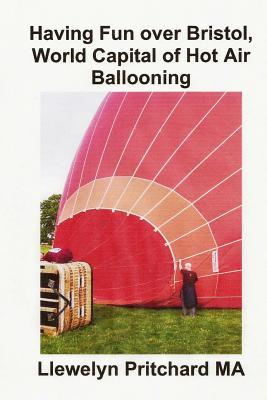 Having Fun Over Bristol, World Capital of Hot Air Ballooning: Combien de Ces Sites Pouvez-Vous Identifier?