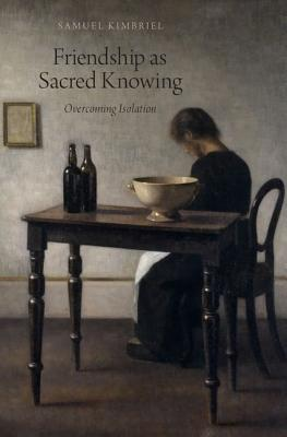 Friendship as Sacred Knowing: Overcoming Isolation