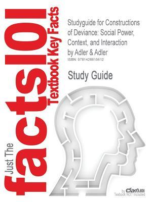 Studyguide for Constructions of Deviance: Social Power, Context, and Interaction by Adler, Adler &, ISBN 9780534553791