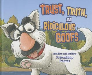 Trust, Truth, and Ridiculous Goofs: Reading and Writing Friendship Poems