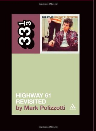Bob Dylan's Highway 61 Revisited (33 1/3)