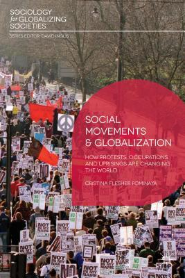 Social Movements and Globalization: How Protests, Occupations and Uprisings are Changing the World