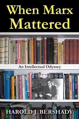 When Marx Mattered: An Intellectual Odyssey
