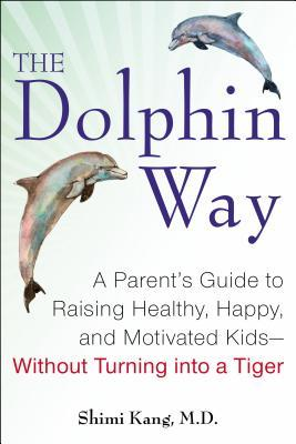 The dolphin way a parents guide to raising healthy happy and 18667791 fandeluxe Images