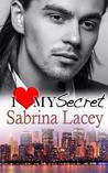 I Love My Secret by Sabrina Lacey