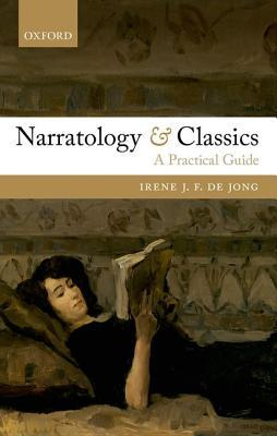 Ebook Narratology and Classics: A Practical Guide by Irene J.F. de Jong PDF!