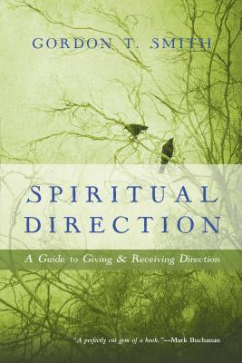 Spiritual Direction: A Guide to Giving & Receiving Direction
