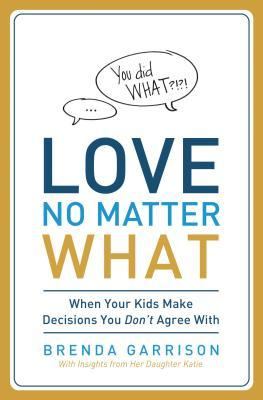 love-no-matter-what-when-your-kids-make-decisions-you-don-t-agree-with