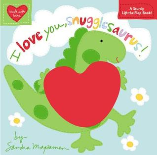 I Love You, Snugglesaurus!