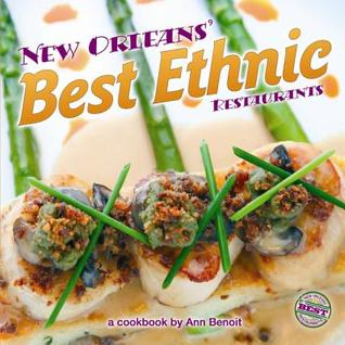 Ebook New Orleans' Best Ethnic Restaurants by Ann Benoit TXT!