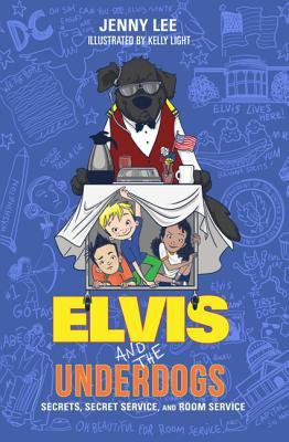 Elvis and the Underdogs: Secrets, Secret Service, and Room Service(Elvis and the Underdogs 2) (ePUB)