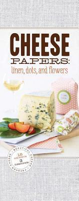 Cheese Papers: Linen, Dots, and Flowers