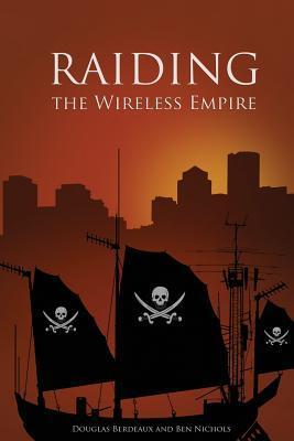 Raiding the Wireless Empire