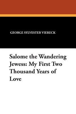 Salome the Wandering Jewess: My First Two Thousand Years of Love (2000 Years, #2)