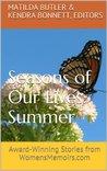 Seasons of Our Lives - Summer: Award-Winning Stories from WomensMemoirs.com