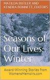 Seasons of Our Lives - Winter: Award-Winning Stories from WomensMemoirs.com