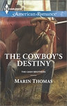 The Cowboy's Destiny by Marin Thomas