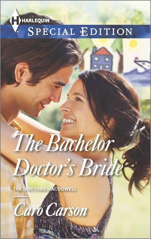 The Bachelor Doctors Bride(Doctors MacDowell 3)