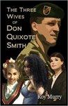 The Three Wives of Don Quixote Smith