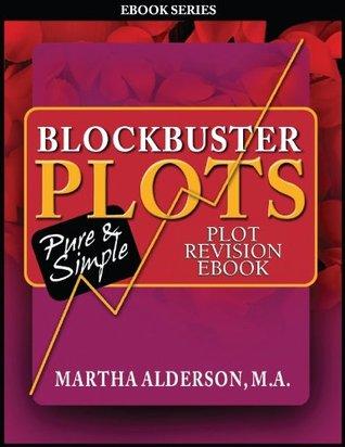 Blockbuster Plots: Before the Next Draft: 26 Plot Steps to Revision Plot eBook