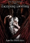 Escaping Destiny by Amelia Hutchins