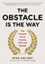 The Obstacle Is the Way: Th...