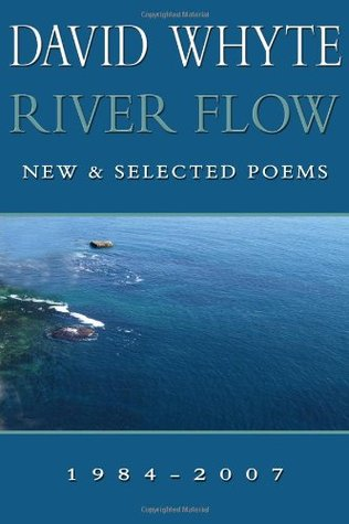 River Flow: New & Selected Poems 1984-2007