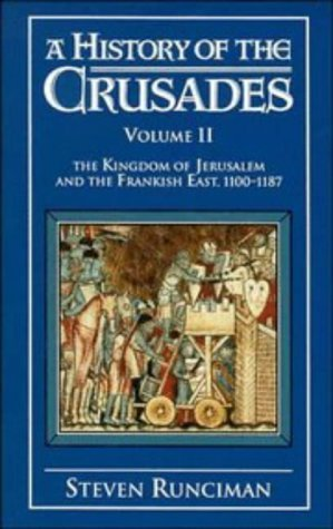 a-history-of-the-crusades-vol-ii-the-kingdom-of-jerusalem-and-the-frankish-east-1100-1187