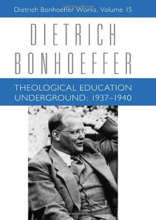 Theological Education Underground: 1937-40 (Works, Vol 15)