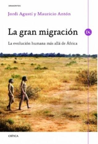 La gran migración. La evolución humana más allá de África