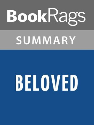 Beloved by Toni Morrison   Summary & Study Guide