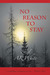 No Reason To Stay by A.K. White