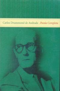 Carlos Drummond De Andrade: Poesia Completa