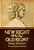 New Right vs. Old Right by Greg   Johnson