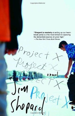 Project X by Jim Shepard