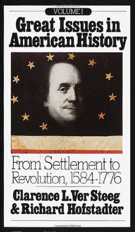 Great Issues in American History 1: From Settlement to Revolution 1584-1776