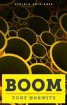 BOOM: Oil, Money, Cowboys, Strippers, and the Energy Rush That Could Change America Forever. A Long, Strange Journey Along the Keystone XL Pipeline (Kindle Single)
