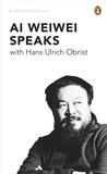 Ai Wei Wei Speaks