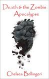 Death & the Zombie Apocalypse (Zombie Apocalypse, #2)