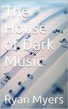 The House of Dark Music