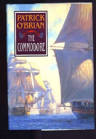 The Commodore (Aubrey/Maturin, #17)