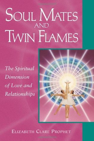 Soul Mates & Twin Flames: The Spiritual Dimension of Love & Relationships